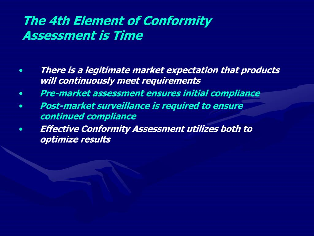 The 4th Element of Conformity Assessment is Time