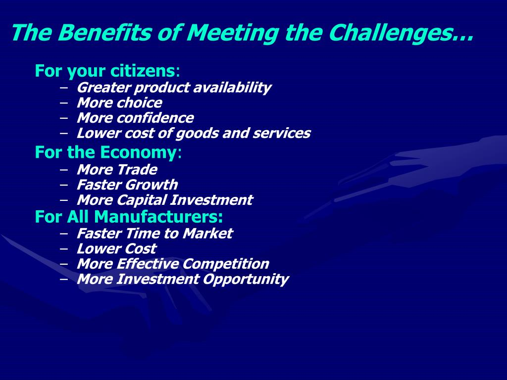 The Benefits of Meeting the Challenges…