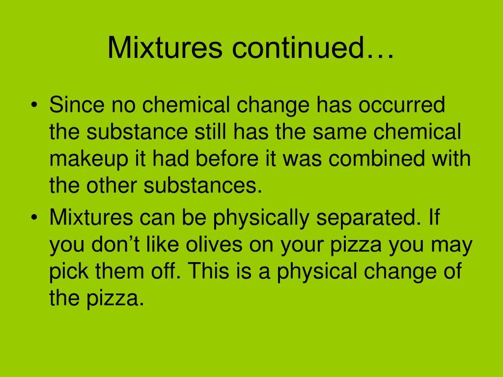 Mixtures continued…