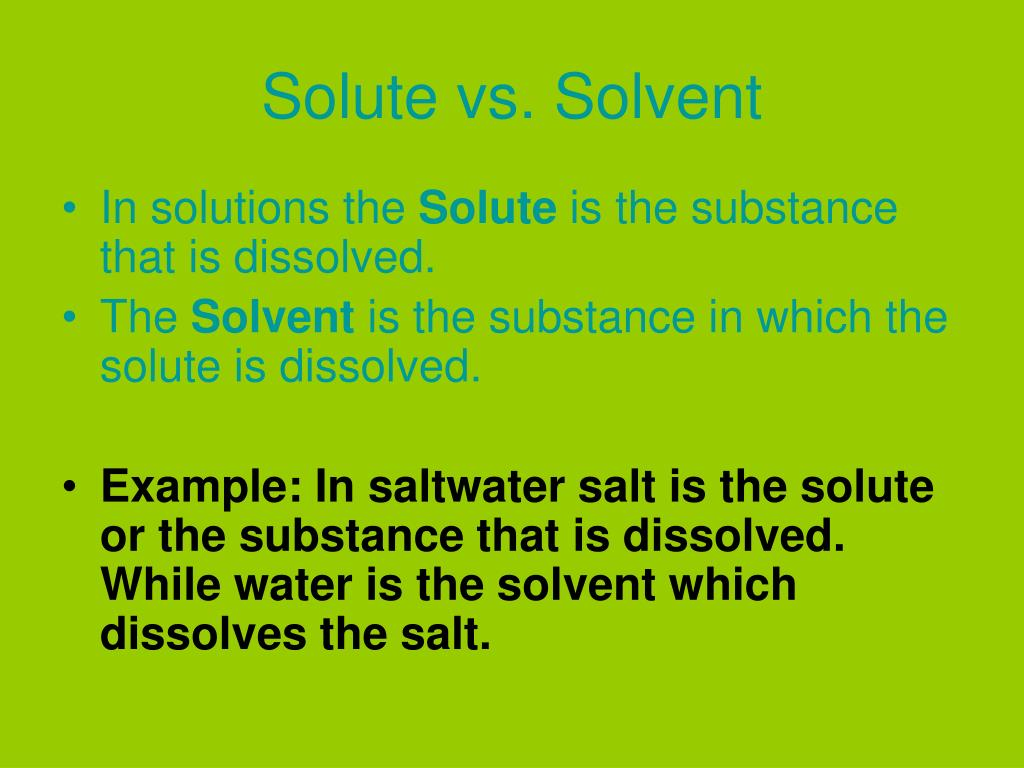 Solute vs. Solvent
