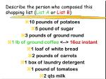 describe the person who composed this shopping list list a or list b