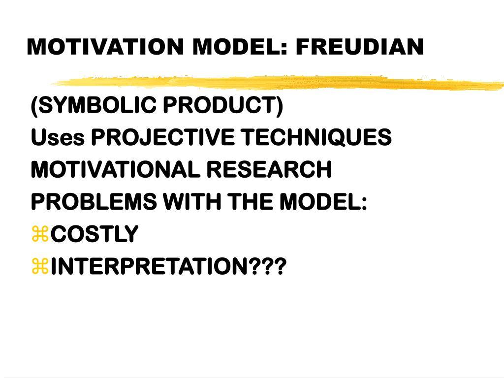 MOTIVATION MODEL: FREUDIAN