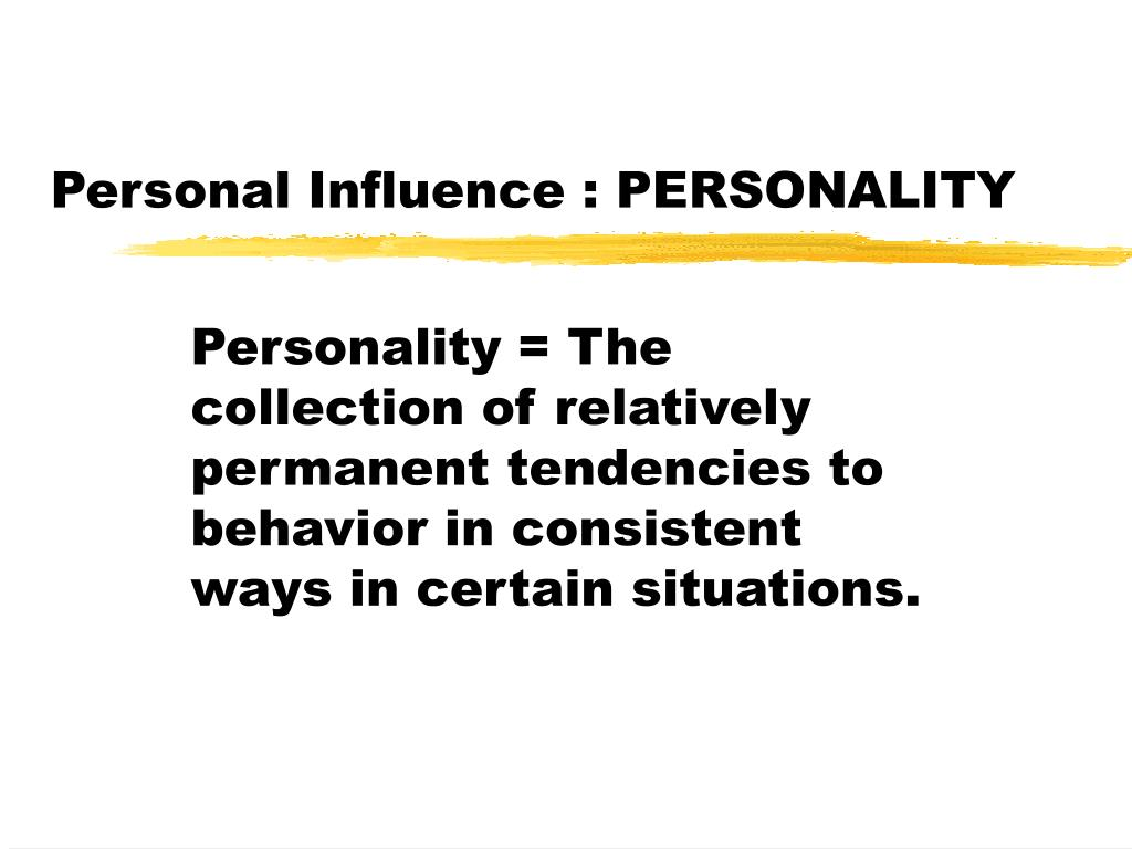 Personal Influence : PERSONALITY