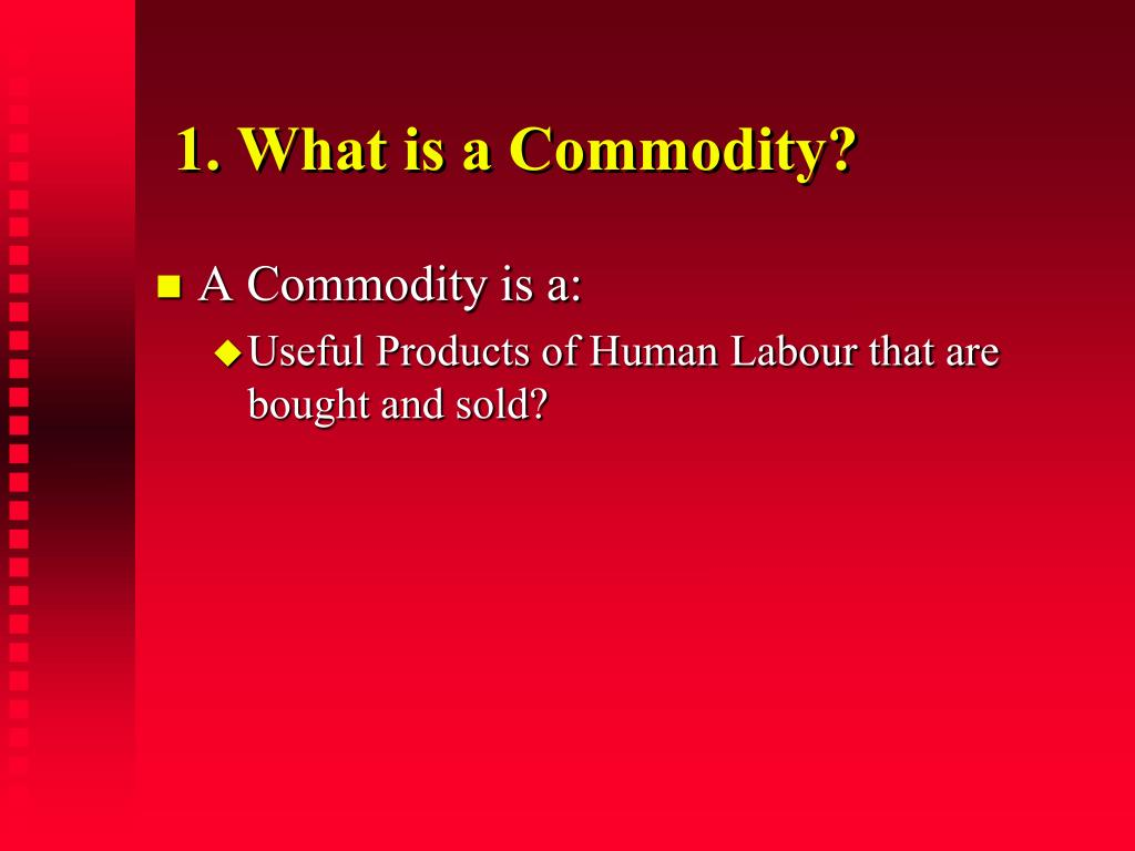 1. What is a Commodity?
