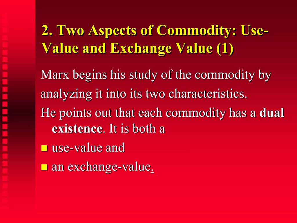 2. Two Aspects of Commodity: Use-Value and Exchange Value (1)
