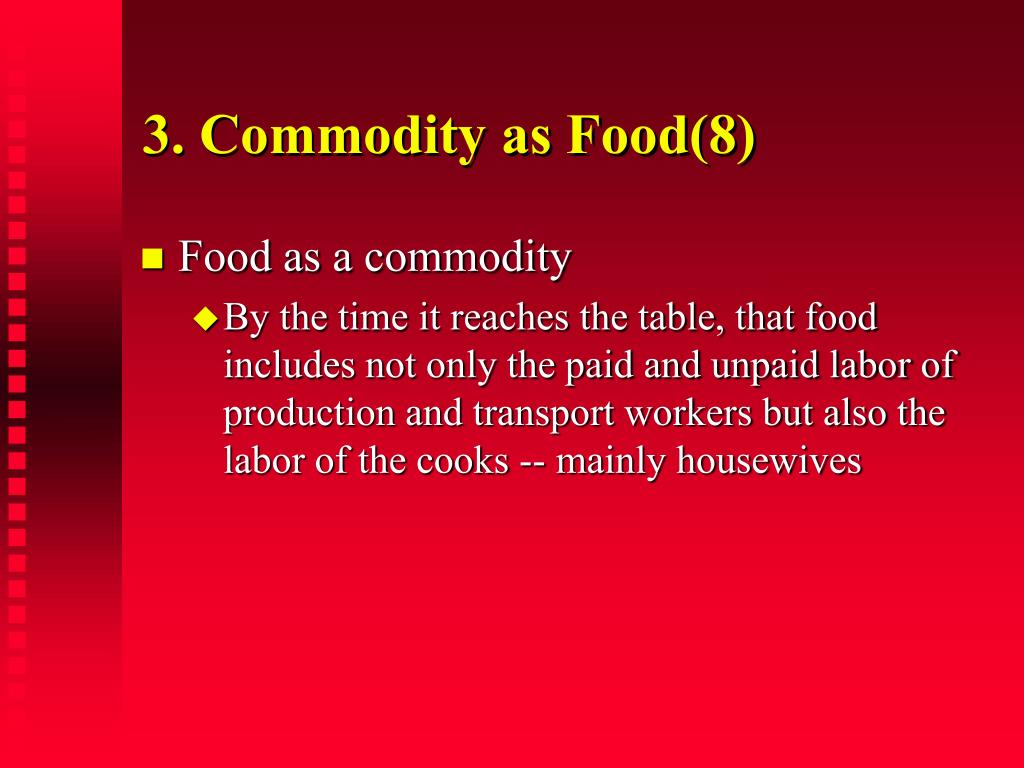 3. Commodity as Food(8)
