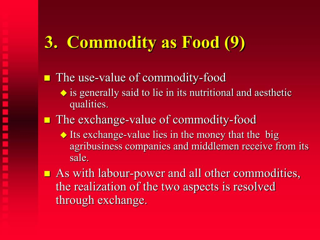 3.  Commodity as Food (9)