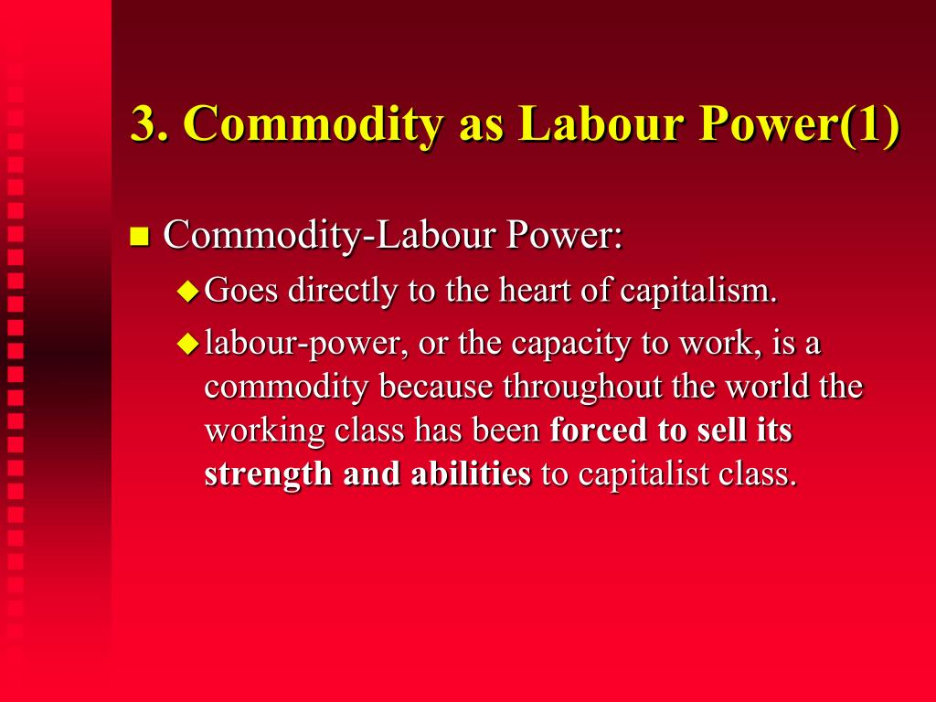 3. Commodity as Labour Power(1)