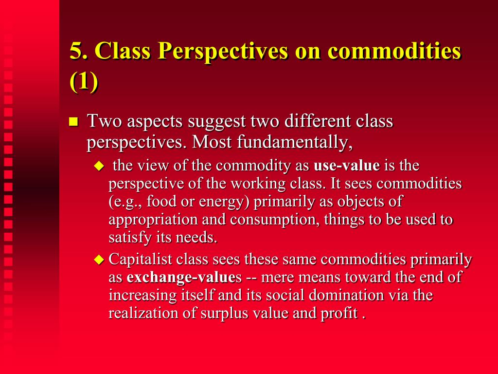5. Class Perspectives on commodities (1)