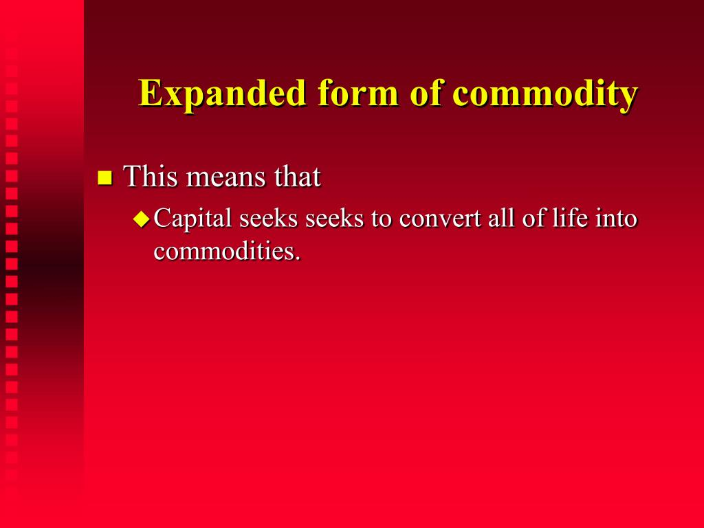 Expanded form of commodity