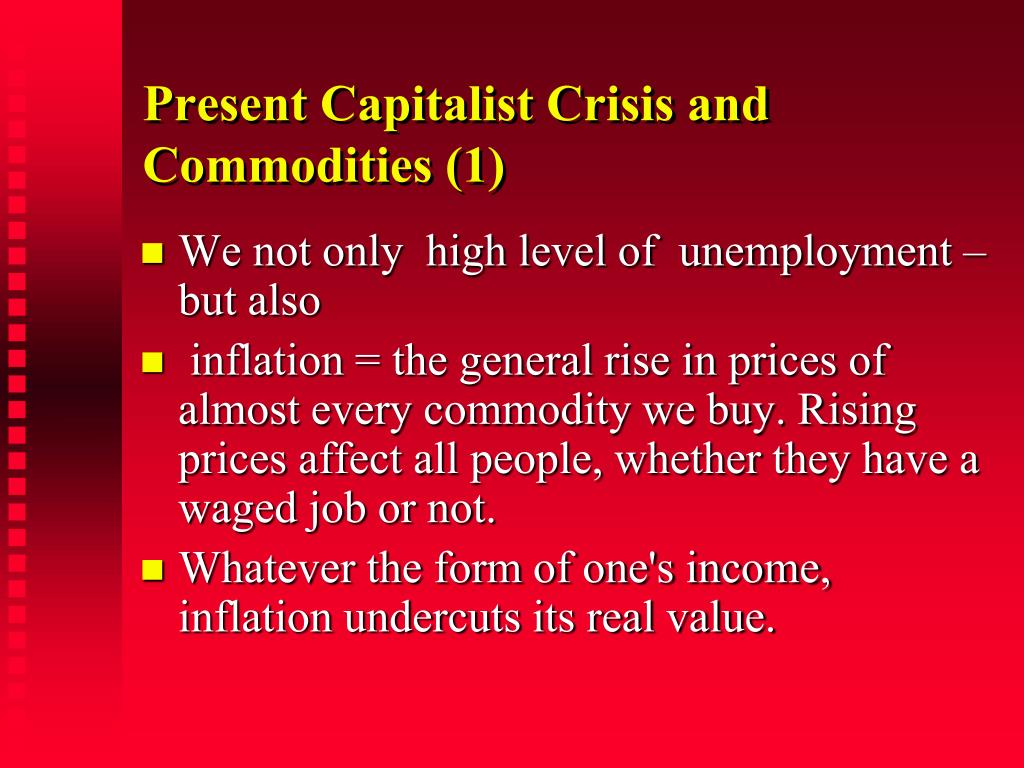 Present Capitalist Crisis and Commodities (1)