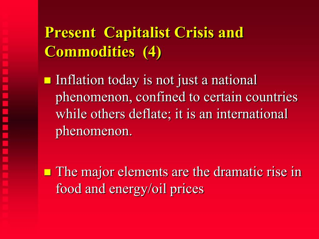 Present  Capitalist Crisis and Commodities  (4)