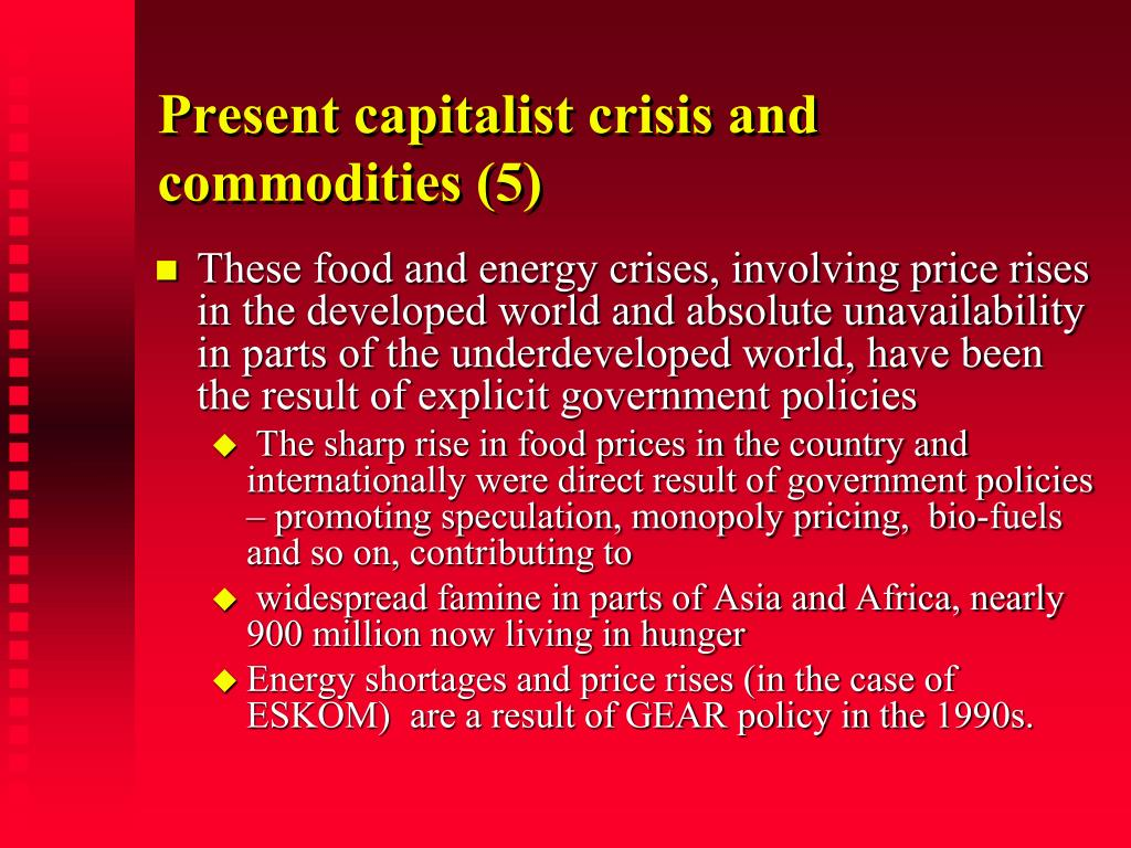 Present capitalist crisis and commodities (5)