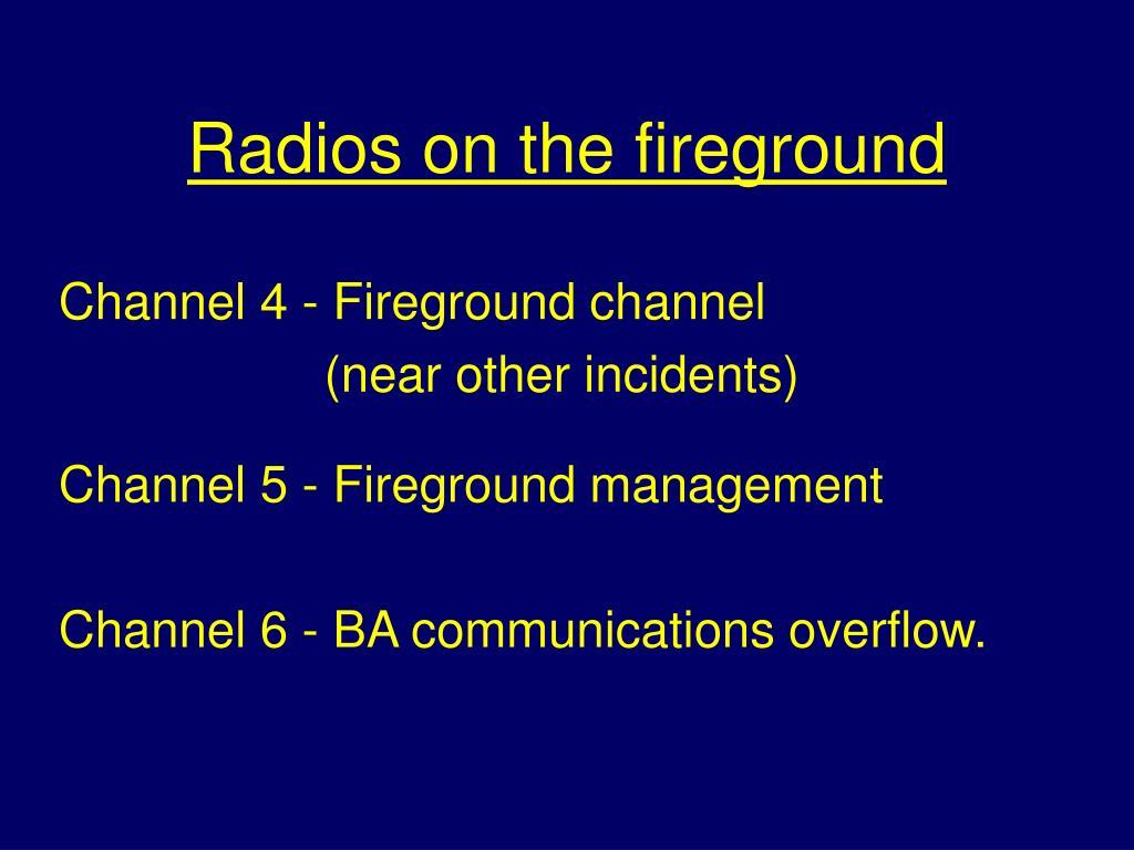 Radios on the fireground
