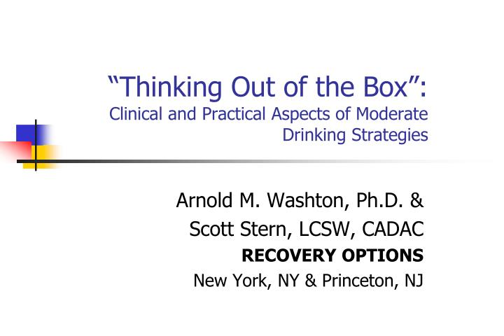 Thinking out of the box clinical and practical aspects of moderate drinking strategies
