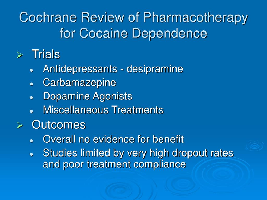 Cochrane Review of Pharmacotherapy for Cocaine Dependence