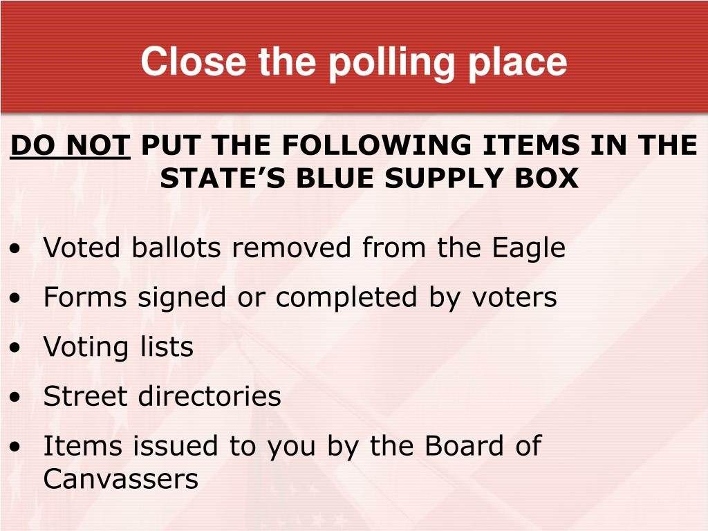 Close the polling place