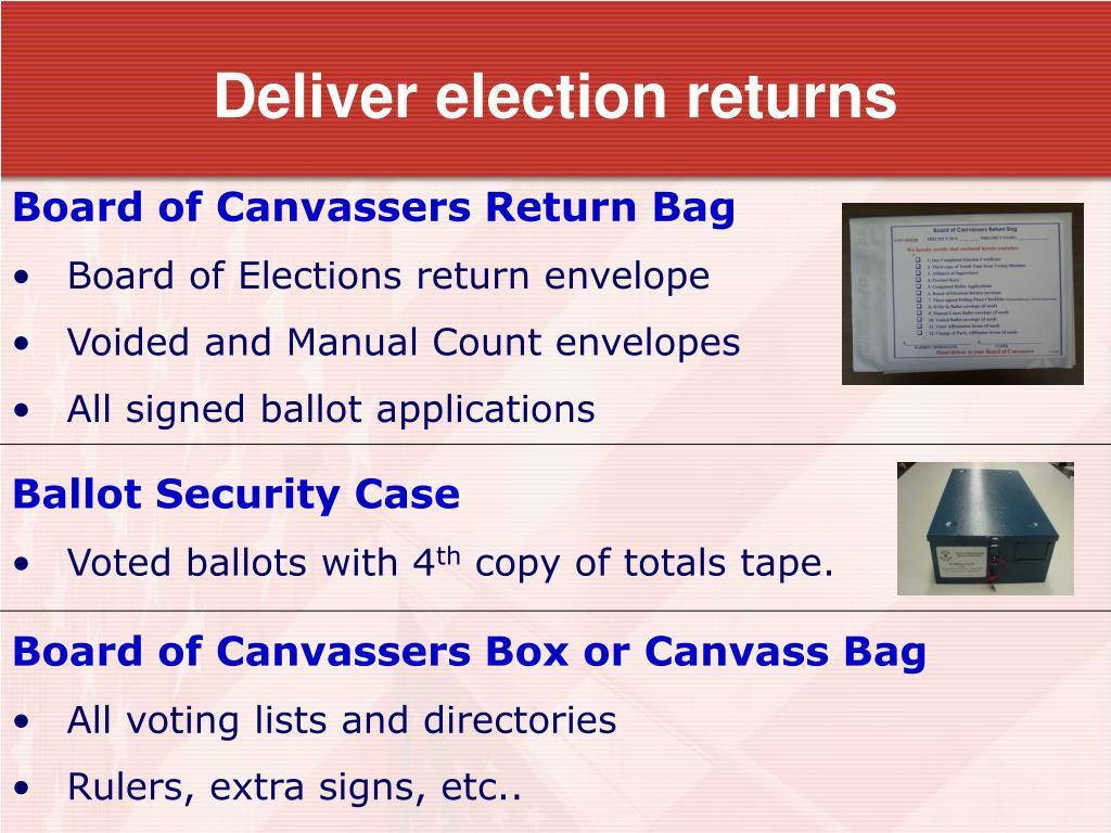 Deliver election returns