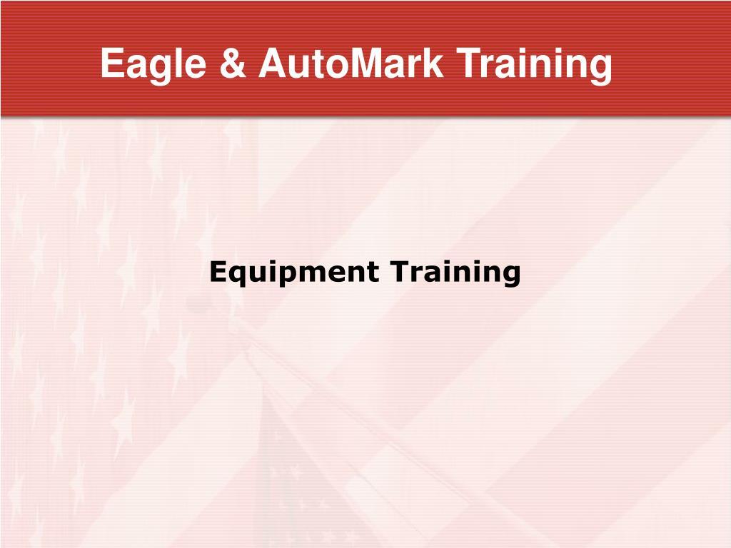 Eagle & AutoMark Training