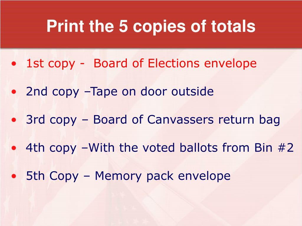 Print the 5 copies of totals