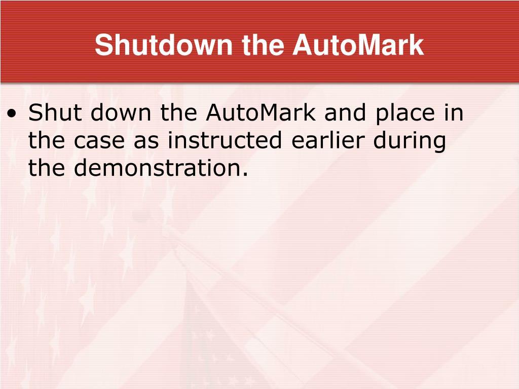 Shutdown the AutoMark