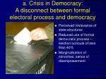 a crisis in democracy a disconnect between formal electoral process and democracy