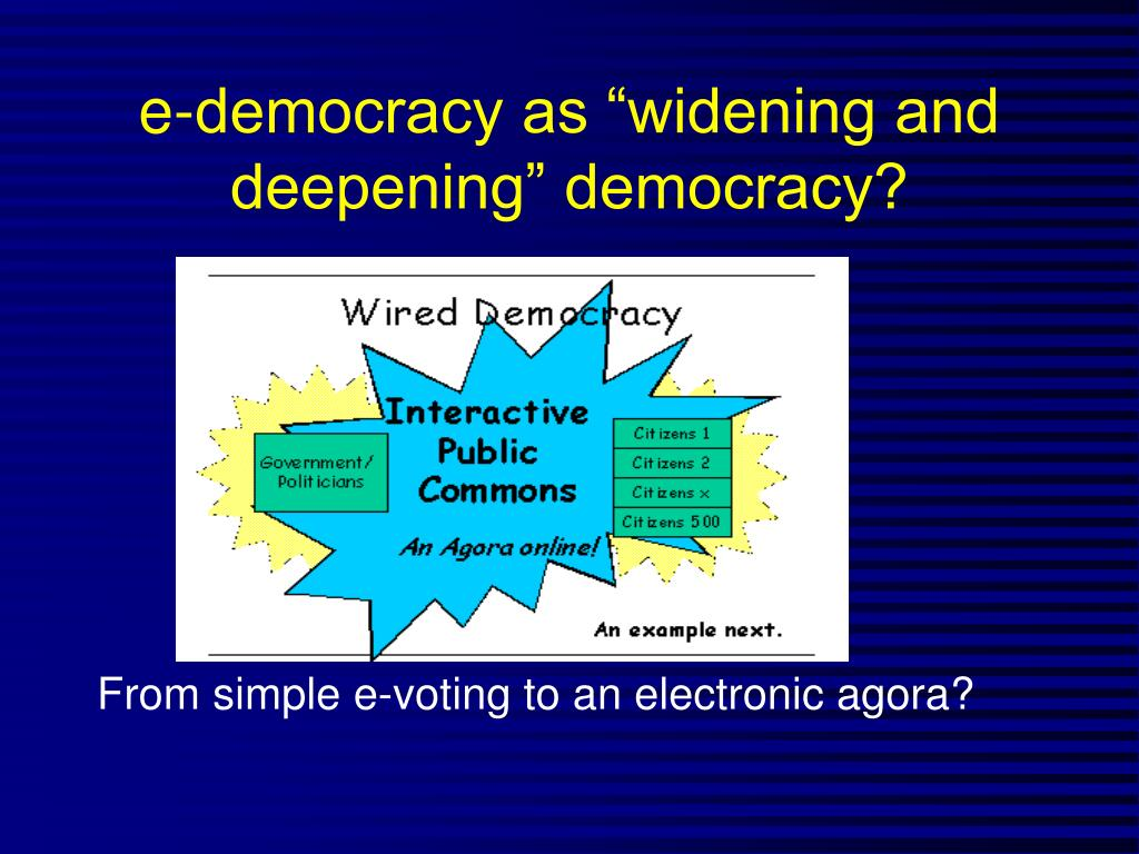 "e-democracy as ""widening and deepening"" democracy?"