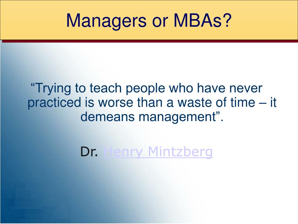 Managers or MBAs?