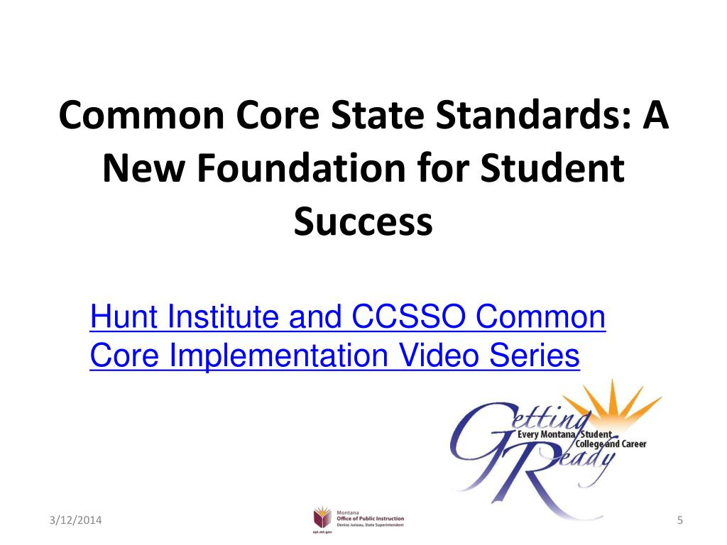 Common Core State Standards: A New Foundation for Student Success