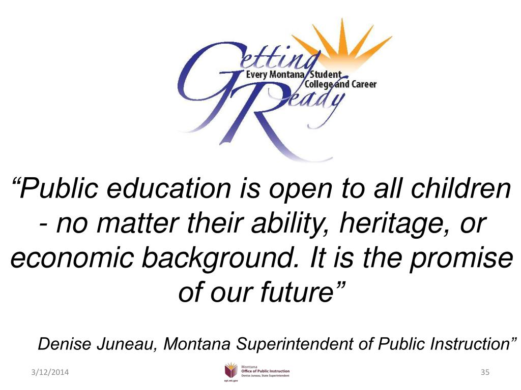 """""""Public education is open to all children - no matter their ability, heritage, or economic background. It is the promise of our future"""""""