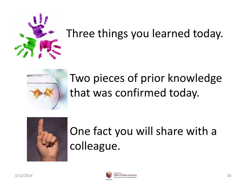 Three things you learned today.