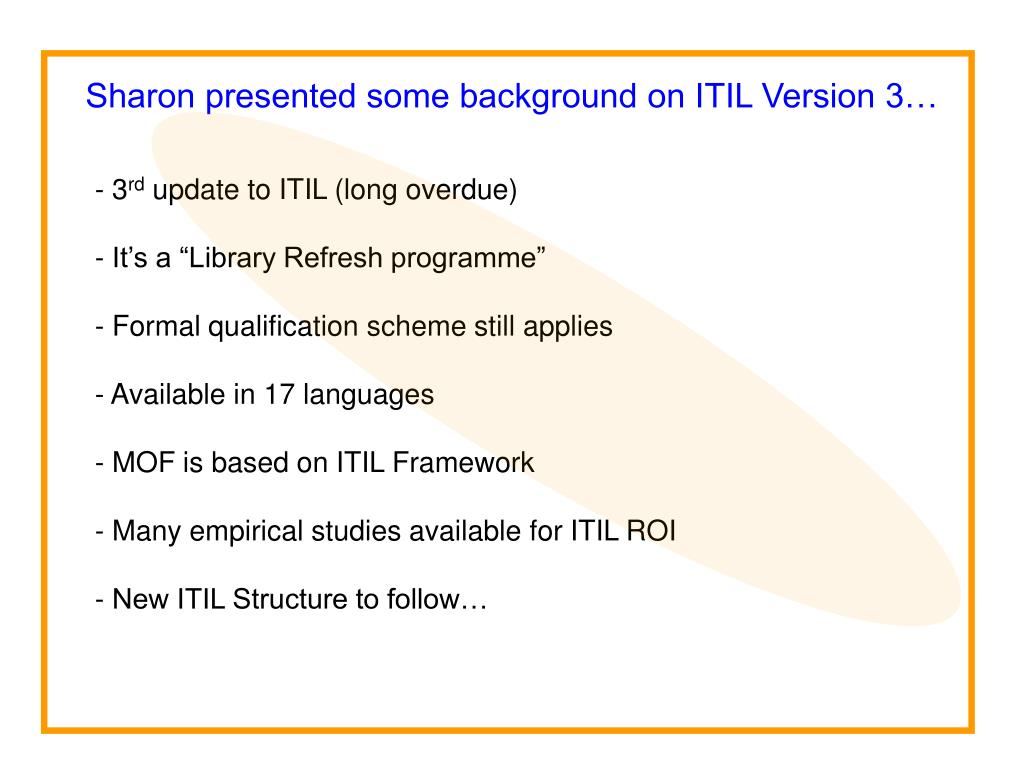 Sharon presented some background on ITIL Version 3…
