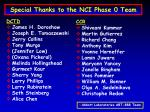 special thanks to the nci phase 0 team
