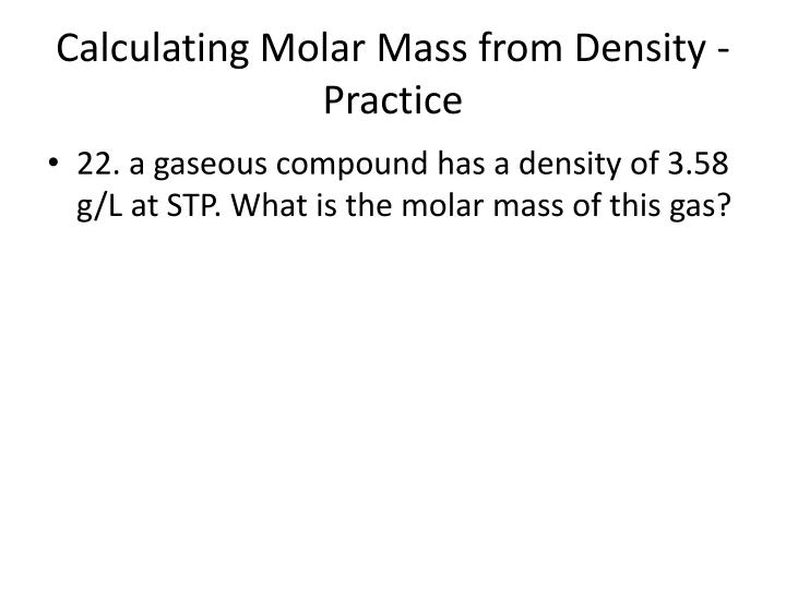 Calculating Molar Mass from Density - Practice