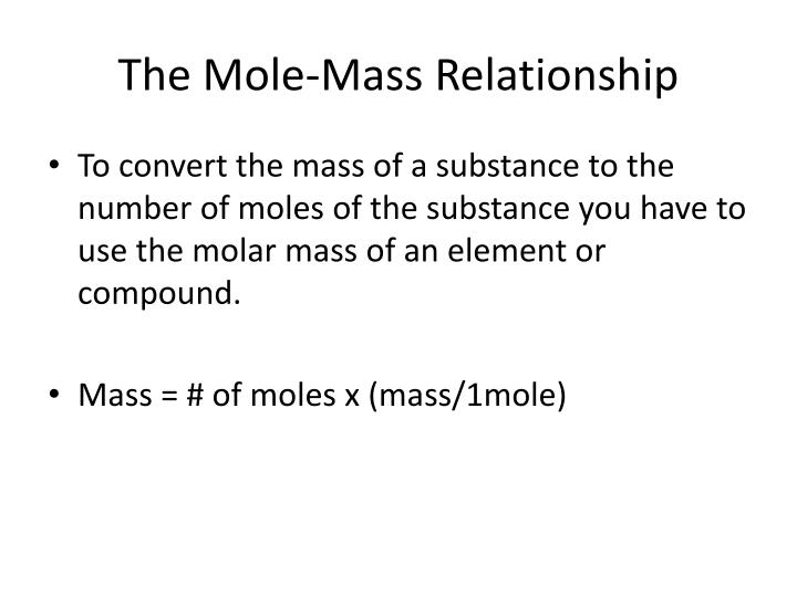 The Mole-Mass Relationship
