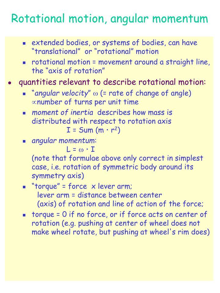 Rotational motion, angular momentum