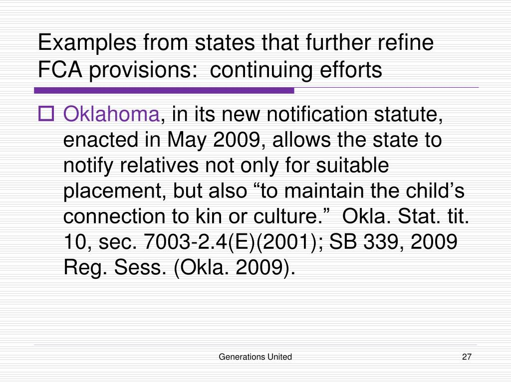 Examples from states that further refine FCA provisions:  continuing efforts