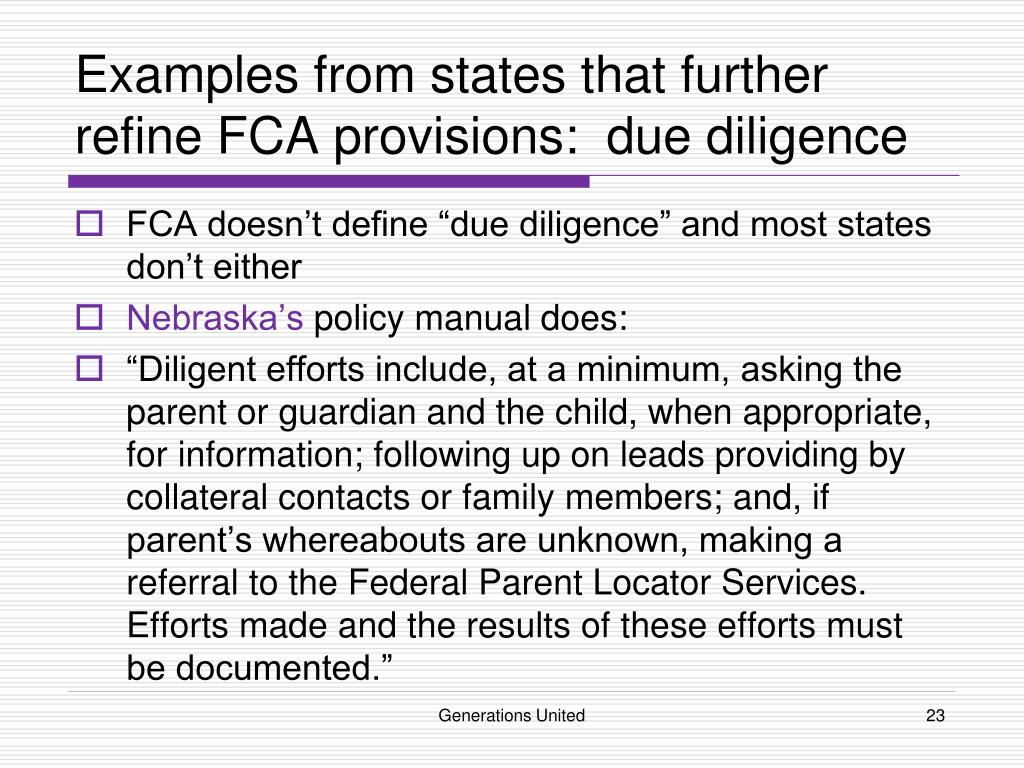 Examples from states that further refine FCA provisions:  due diligence