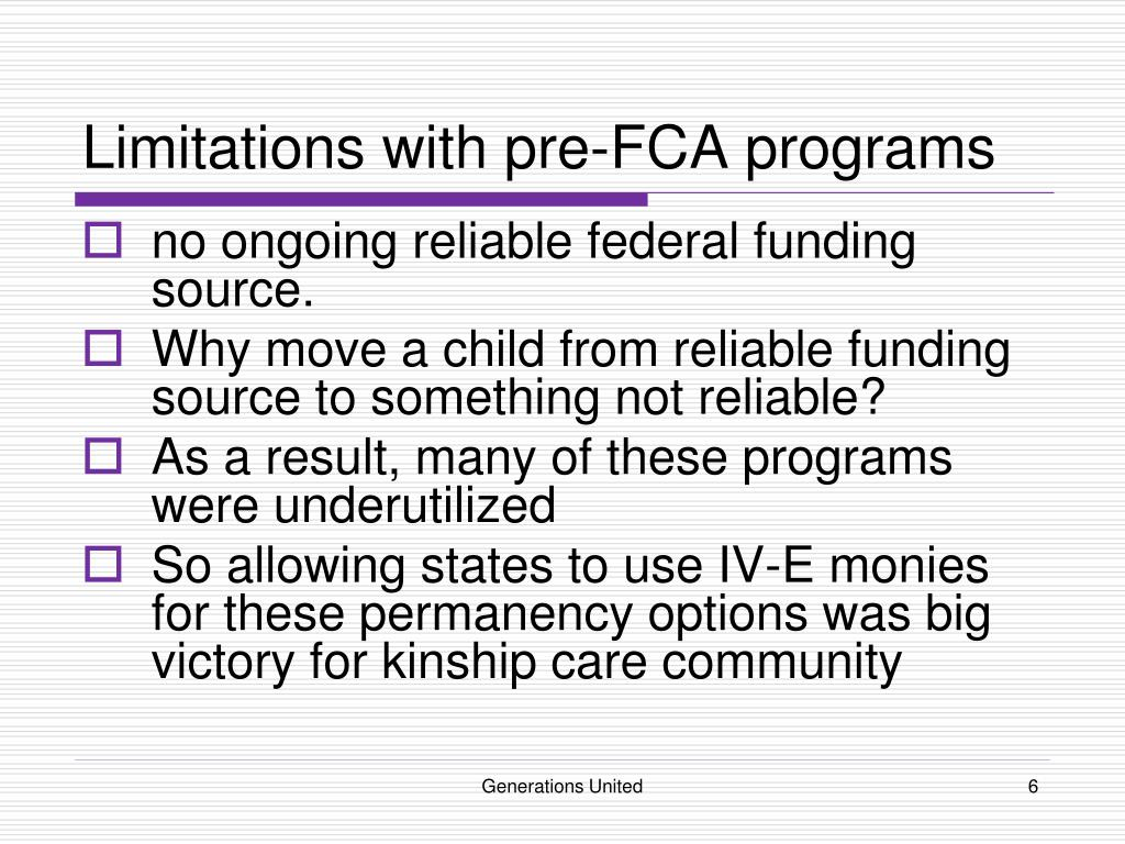 Limitations with pre-FCA programs