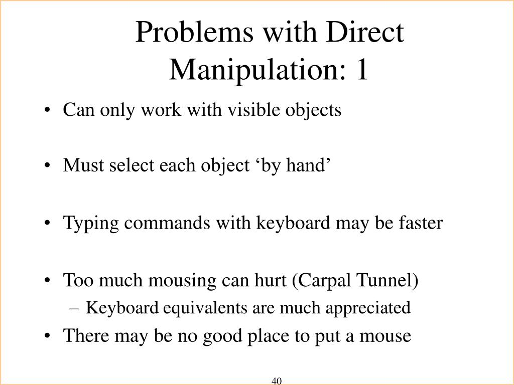 Problems with Direct Manipulation: 1