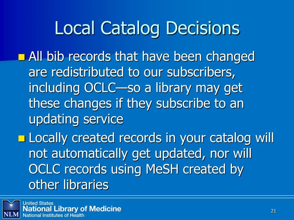 Local Catalog Decisions