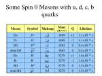 some spin 0 mesons with u d c b quarks