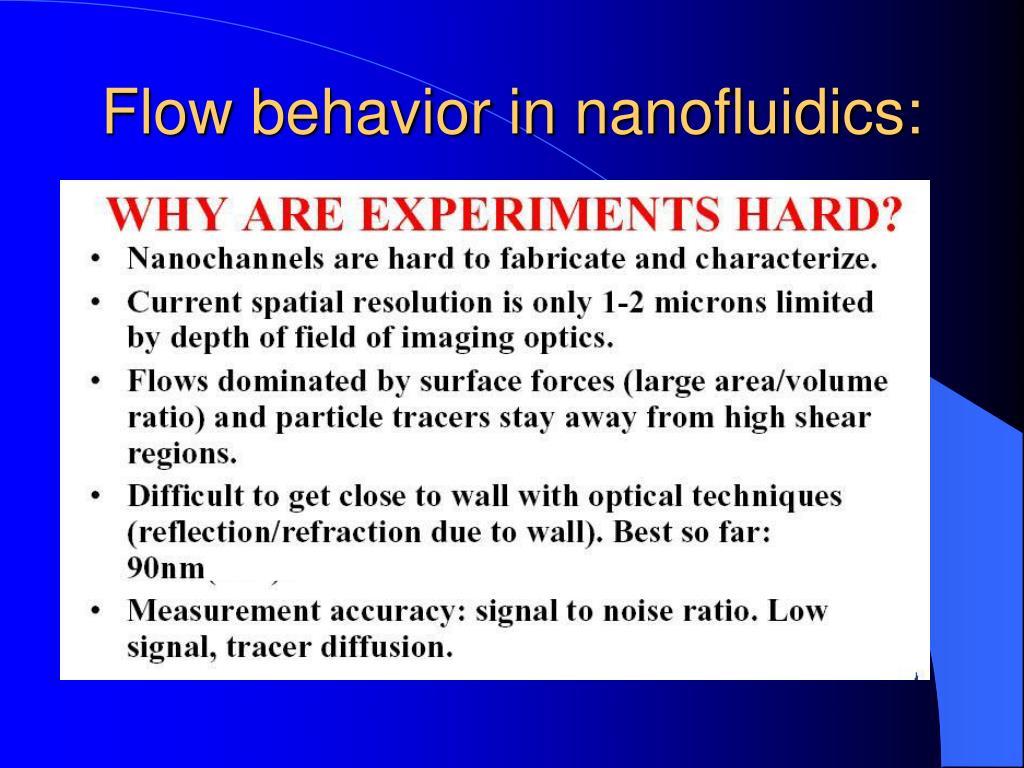 Flow behavior in nanofluidics: