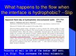 what happens to the flow when the interface is hydrophobic slip