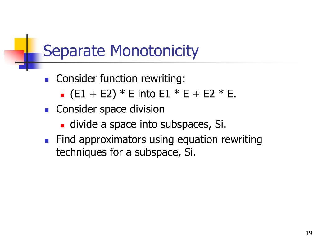 Separate Monotonicity