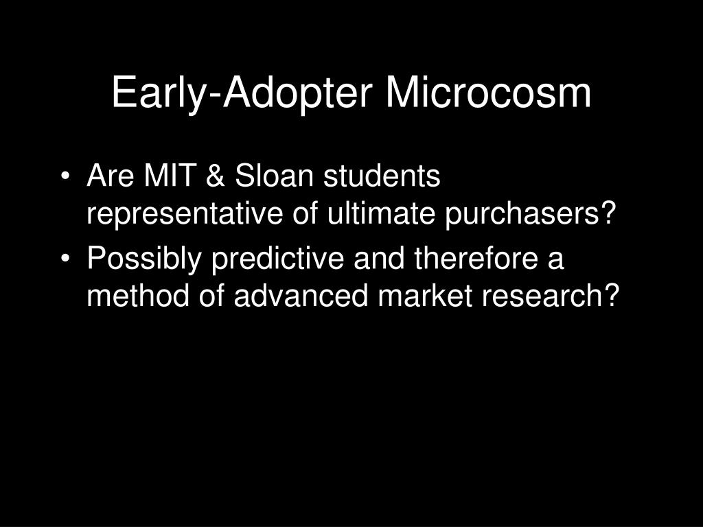 Early-Adopter Microcosm
