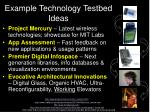 example technology testbed ideas