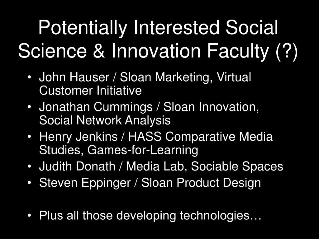 Potentially Interested Social Science & Innovation Faculty (?)