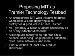 proposing mit as premier technology testbed