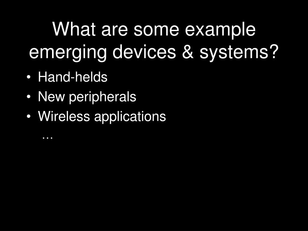 What are some example emerging devices & systems?